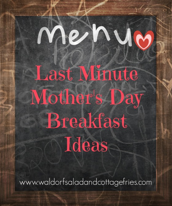 last minute mothers day breakfast ideas